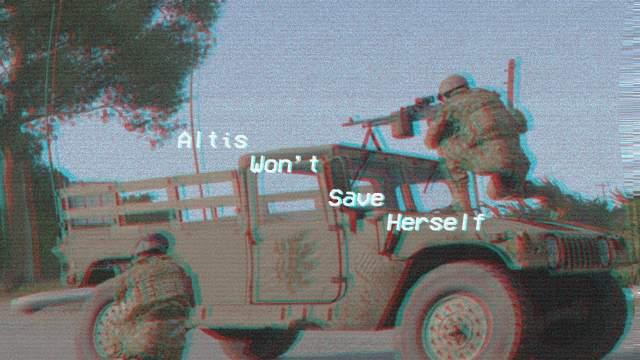 Altis Won't Save Herself